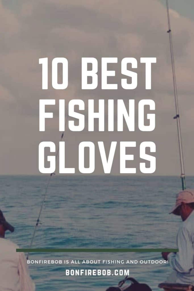 Best fishing gloves w. buying guide. For me the best fishing glove doesn't have to be the most expensive. It's the one that matches YOUR needs. #bestfishingglove #glovefishing #fishingglove #fishinggloveshands #flyfishinggloves #icefishinggloves #fingerlessfishinggloves #glovesforfishing