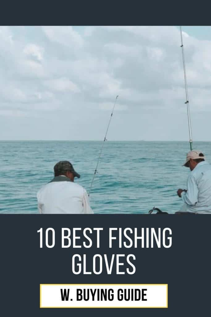 Best fishing gloves w. buying guide. For me the best fishing glove doesn't have to be the most expensive. It's the one that matches YOUR needs. #fishingglove #bestfishingglove #glovefishing #fishinggloveshands #flyfishinggloves #icefishinggloves #fingerlessfishinggloves #glovesforfishing