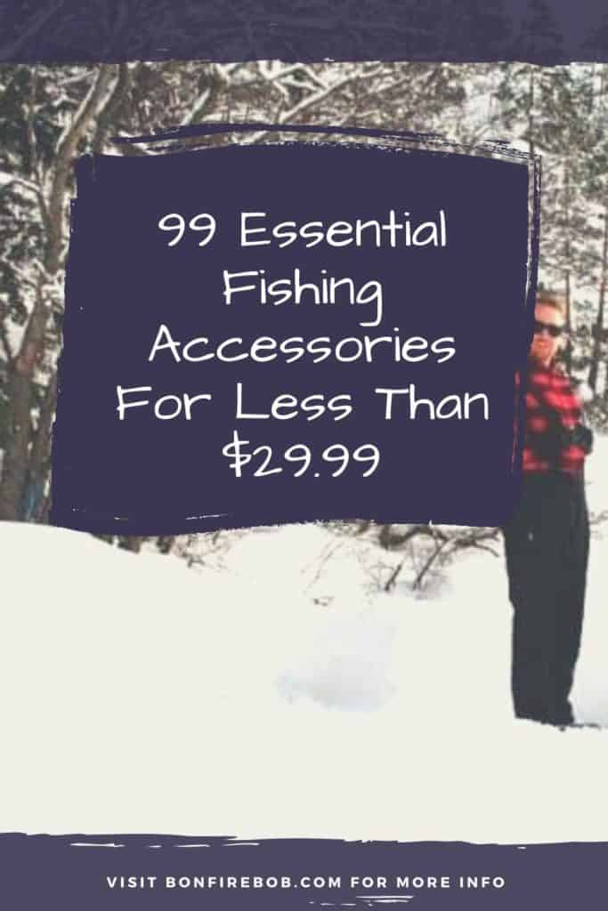 99 essential fishing accessories below $29.99. This is my list of must have fishing gear for being prepared for anything when you go fishing. #fishinggear #fishing #fishinggearstorage #fishinggearforladies #fishinggearclothing #fishinggearstoragediy #fishinggearorganization #fishinggearstorageideas #fishinggeargadgets