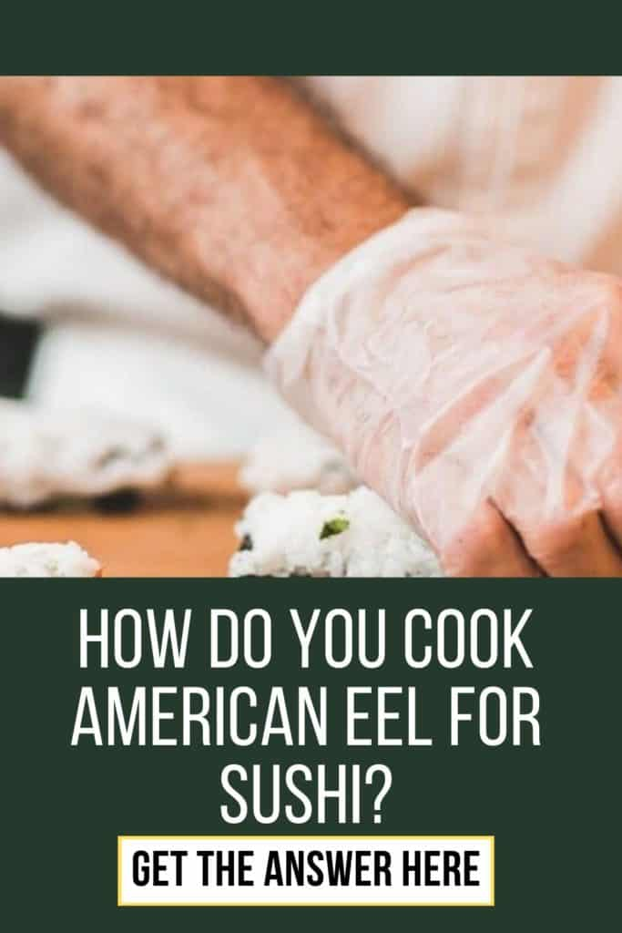 How do you cook american eel for sushi? This is my guide - remember that eel must always be cooked before serving with sushi, or any other dish. #eelfishing #fishingforeel #eelfish #eelfishtank #eelfishing #catchamericaneel #catcheel #americaneel #americaneelfish