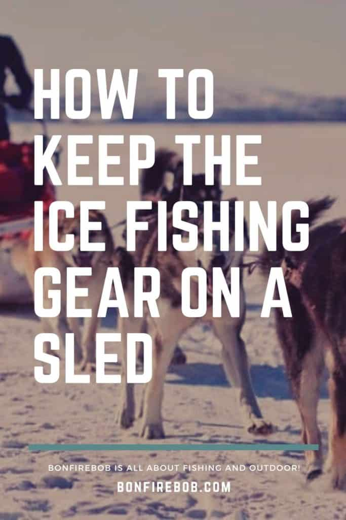 How to keep the ice fishing gear on a sled. This is my top advices for keeping the ice fishing gear on the sled. #icefishinghouse #icefishingshanty #icefishingshackplans #icefishingshack #icefishing #icefishinggear #icefishingtips #icefishingsled #icefishingbait
